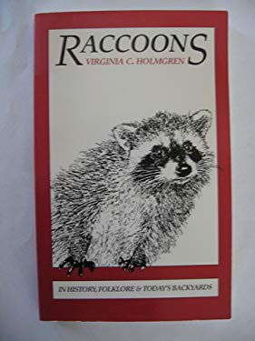 Raccoons: In Folklore, History & Today's Backyards