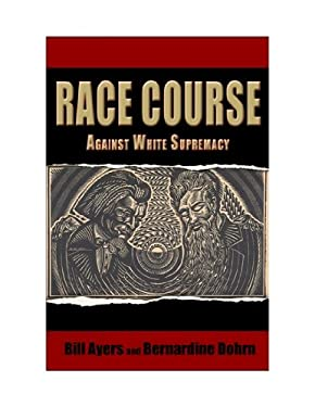 Race Course: Against White Supremacy 9780883782910