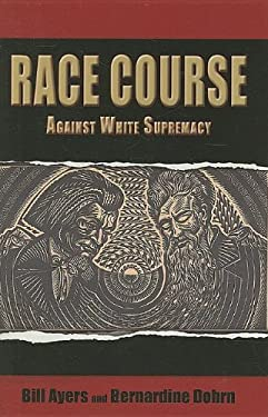 Race Course: Against White Supremacy 9780883783108