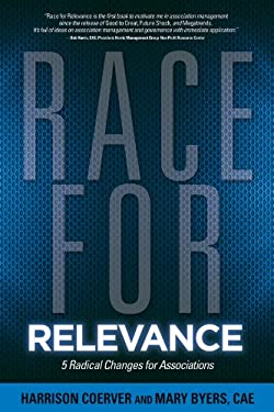 Race for Relevance: 5 Radical Changes for Associations 9780880343350