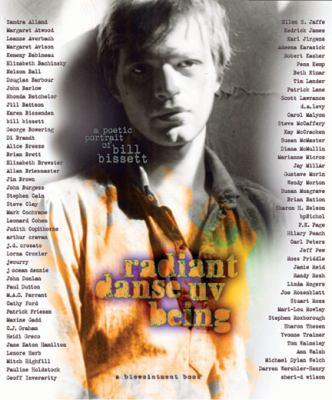 Radiant Danse UV Being: A Poetic Portrait of Bill Bissett 9780889712102