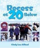 Recess at 20 Below 9780882406091