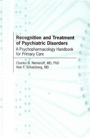 Recognition and Treatment of Psychiatric Disorders: A Psychopharmacology Handbook for Primary Care 9780880489904