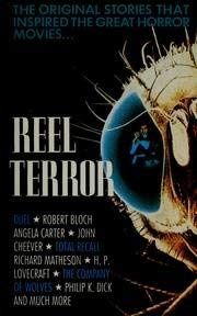 Reel Terror: The Stories That Inspired the Great Horror Movies 9780881848212