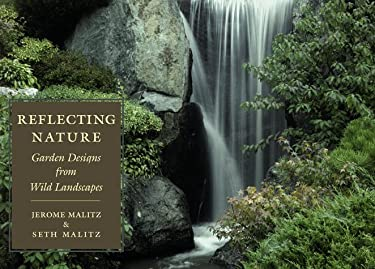 Reflecting Nature: Garden Designs from Wild Landscapes 9780881924558