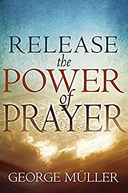 Release the Power of Prayer 9780883687956