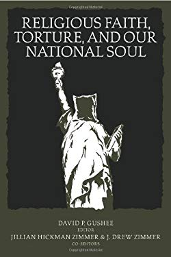 Religious Faith, Torture, and Our National Soul 9780881462036