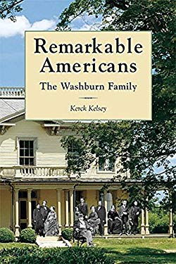 Remarkable Americans: The Washburn Family 9780884482994
