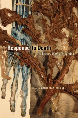 Response to Death: The Literary Work of Mourning 9780888644213