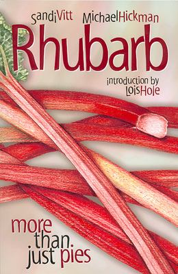 Rhubarb: More Than Just Pies 9780888643483
