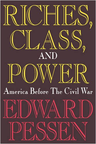 Riches, Class, and Power: The United States Before the Civil War 9780887388064