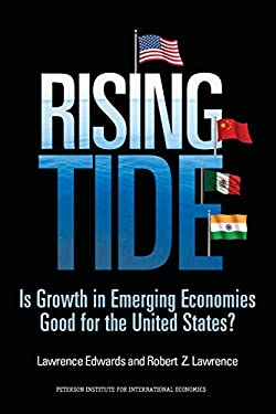 Rising Tide: Is Growth in Emerging Economies Good for the United States? 9780881325003