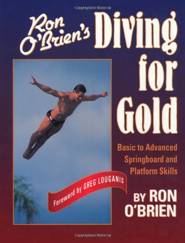 Ron O'Brien's Diving for Gold: Basic to Advanced Springboard and Platform Skills 9780880114486