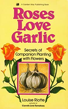 Roses Love Garlic 9780882663319