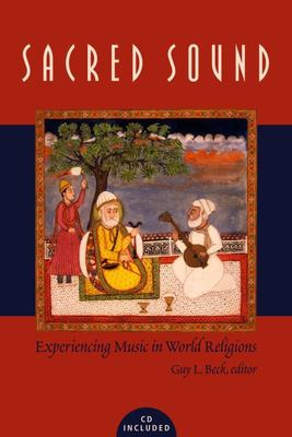 Sacred Sound: Experiencing Music in World Religions [With CD (Audio)] 9780889204218