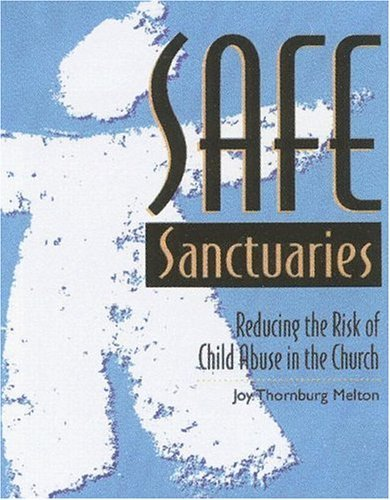 Safe Sanctuaries: Reducing the Risk of Child Abuse in the Church 9780881772203