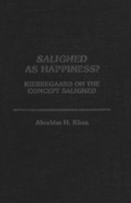 Salighed as Happiness?: Kierkegaard on the Concept Salighed 9780889201408
