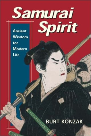 Samurai Spirit: Ancient Wisdom for Modern Life 9780887766114