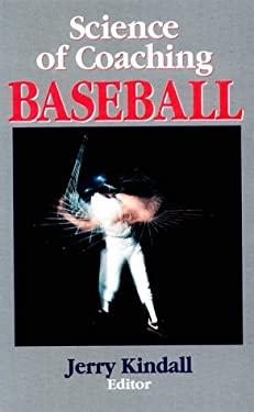 Science of Coaching Baseball 9780880114028