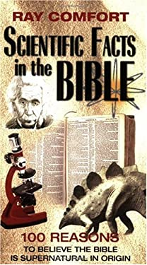 Scientific Facts in the Bible: 100 Reasons to Believe the Bible is Supernatural in Origin 9780882708799