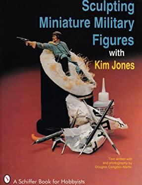 Sculpting Miniature Military Figures 9780887406263