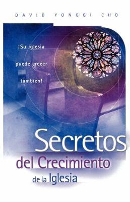 Secretos del Crecimiento de la Iglesia 9780881135763