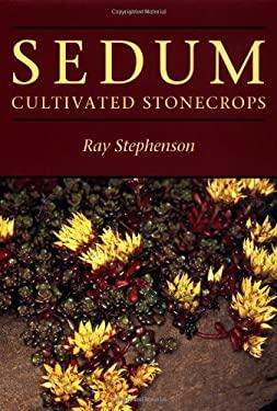 Sedum: Cultivated Stonecrops 9780881922387