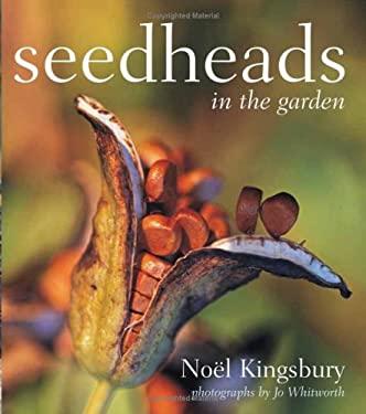 Seedheads in the Garden 9780881927962