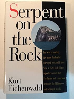 Serpent on the Rock: Crime, Betrayal and the Terrible Secrets of Prudential Bache 9780887307201