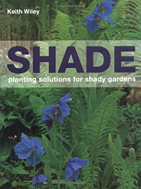 Shade: Planting Solutions for Shady Gardens 9780881927559