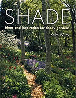 Shade: Ideas and Inspiration for Shady Gardens 9780881928952