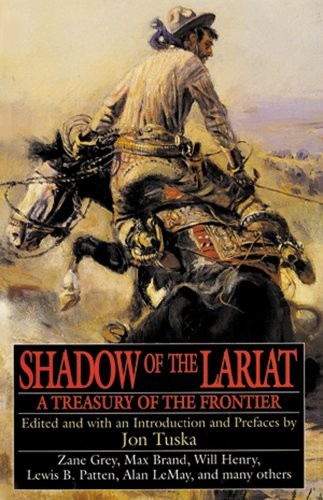 Shadow of the Lariat: A Treasury of the Frontier 9780883940990