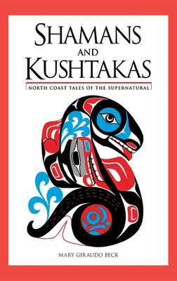 Shamans and Kushtakas: North Coast Tales of the Su 9780882404066