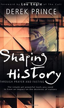 Shaping History Through Prayer and Fasting 9780883687734