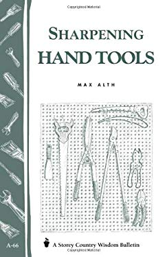 Sharpening Hand Tools: Storey's Country Wisdom Bulletin A-66 9780882662800