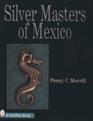 Silver Masters of Mexico: He*ctor Aguilar and the Taller Borda 9780887409615