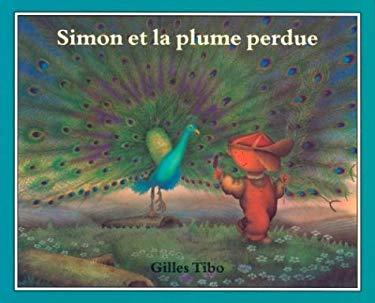 Simon Et La Plume Perdue 9780887764035