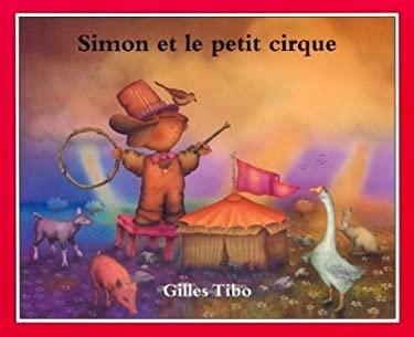 Simon Et Le Petit Cirque 9780887764172