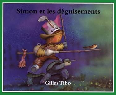 Simon Et Les Desguisements 9780887764660