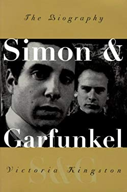 Simon & Garfunkel: The Biography 9780880642460