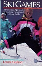 Ski Games: A Fun-Filled Approach to Teaching Nordic and Alpine Skills 9780880113670