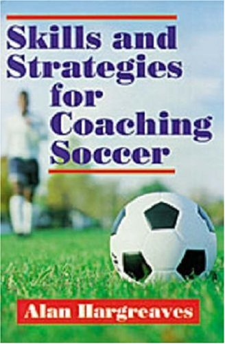Skills and Strategies for Coaching Soccer 9780880113281
