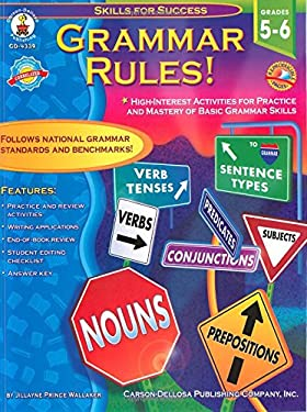 Grammar Rules!, Grades 5 - 6: High-Interest Activities for Practice and Mastery of Basic Grammar Skills 9780887249778