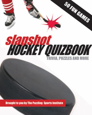 Slapshot Hockey Quizbook: Trivia, Puzzles and More 9780889712348