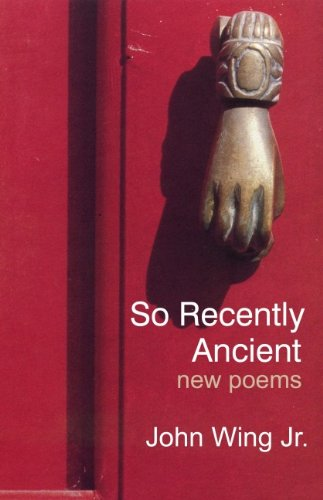 So Recently Ancient: New Poems 9780889629189