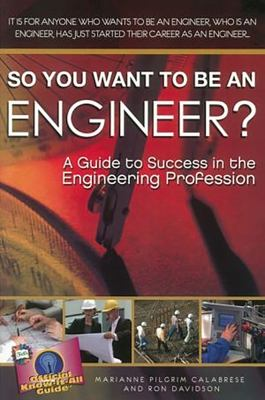 So You Want to Be an Engineer?: A Guide to Success in the Engineering Profession 9780883911877