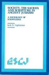 Society, the Sacred and Scripture in Ancient Judaism: A Sociology of Knowledge