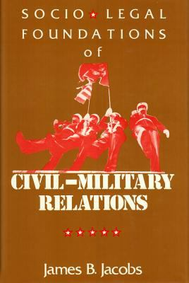 Socio-Legal Foundations of Civil-Military Relations 9780887380334