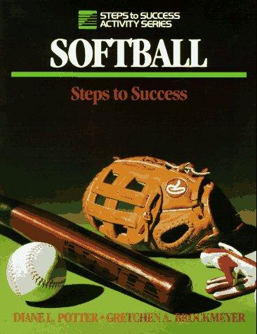 Softball: Steps to Success 9780880113588