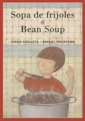 Sopa de Frijoles/Bean Soup: Un Poema Para Cocinar/A Cooking Poem 9780888998811